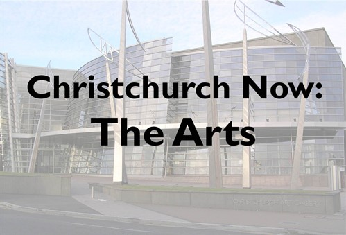 Chch Now: The Arts